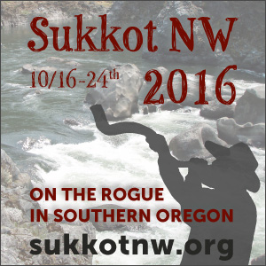 Sukkot NW 2016 on the Rogue in Southern Oregon, October 16-24, 2016, http://sukkotnw.org